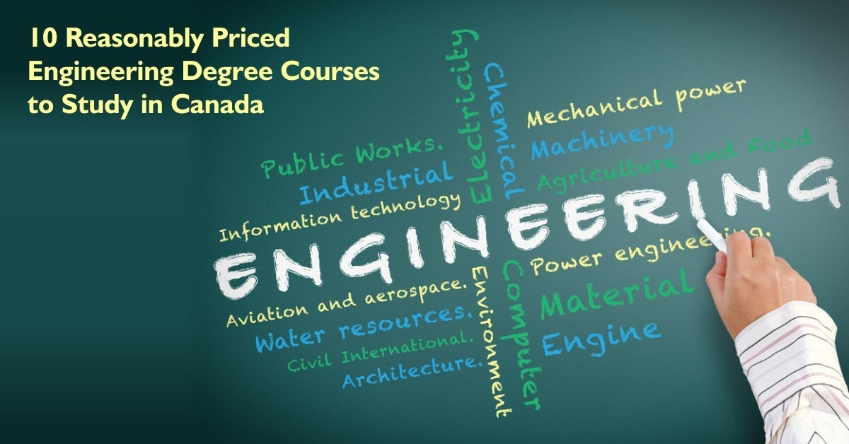 10 Reasonable Engineering Degree Courses to Study in Canada